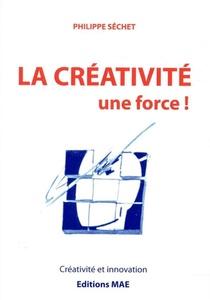 La Creativite, Une Force !