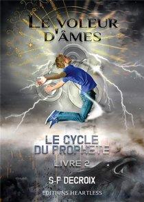 Le Cycle Du Prophete - T02 - Le Cycle Du Prophete - Tome 2 : Le Voleur D'ames