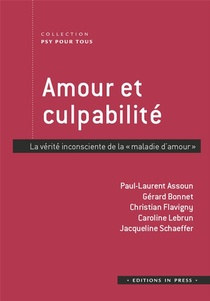 """Amour Et Culpabilte ; La Verite Inconsciente De """"la Maladie D'amour"""""""