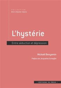 L'hysterie ; Entre Seduction Et Depression