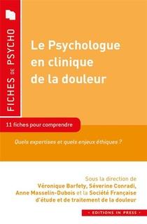 Le Psychologue En Clinique De La Douleur ; 11 Fiches Pour Comprendre