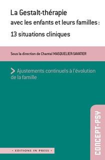 La Gestalt-therapie Avec Les Enfants Et Leurs Familles ; 13 Situations Cliniques