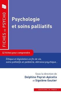 Psychologie Et Soins Palliatifs ; 12 Fiches Pour Comprendre