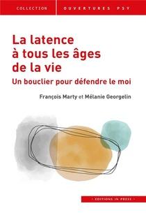La Latence A Tous Les Ages De La Vie : Un Bouclier Pour Defendre Le Moi