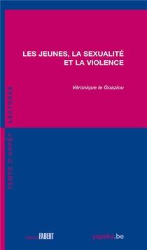 Les Jeunes, La Sexualite Et La Violence