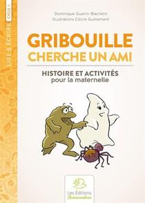 Gribouille Cherche Un Ami. Histoire Et Activites Pour La Maternelle