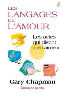 """Les Langages De L'amour ; Les Actes Qui Disent """"je T'aime"""""""