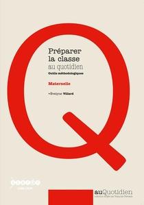 Preparer La Classe Au Quotidien ; Outils Methodologiques ; Maternelle