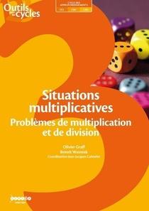 Situations Multiplicatives ; Problemes De Multiplication Et De Division ; Cycle 3