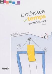 L'odyssee Du Temps En Maternelle - T02 - L'odyssee Du Temps En Maternelle - Volume 2