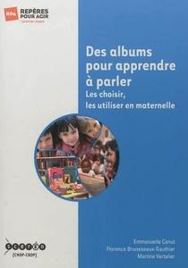 Des Albums Pour Apprendre A Parler - Les Choisir, Les Utiliser En Maternelle