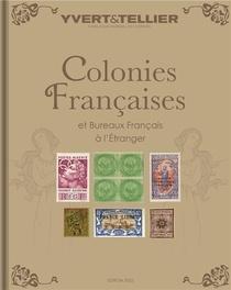 Colonies Francaises Et Bureaux Francais A L'etranger (edition 2022)