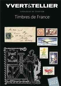 Catalogue De Cotation : Timbres De France (edition 2022)