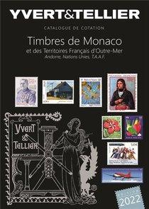 Catalogue De Cotation : Timbres De Monaco Et Des Territoires Francais D'outre-mer (edition 2022)
