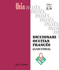 Diccionari Occitan/frances (gasconha) Tome 2 : E-n