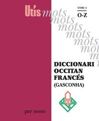 Diccionari Occitan/frances (gasconha) Tome 3 : O-z