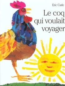 Coq Qui Voulait Voyager (le)