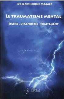 Le Traumatisme Mental - Signes, Diagnostic, Traitement