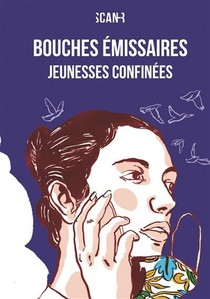 Bouches Emissaires, Jeunesses