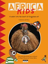 Africa Kids ; A Safari In The Heart Of Congolese Art