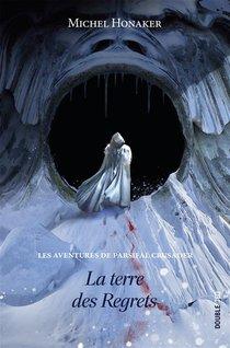 Les Aventures De Parsifal Crusader T.3 ; La Terre Des Regrets