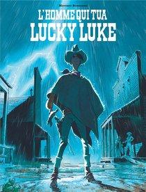 Les Aventures De Lucky Luke D'apres Morris ; L'homme Qui Tua Lucky Luke