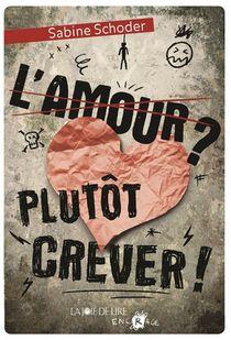 L'amour ? Plutot Crever