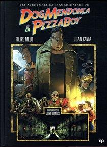 Les Aventures Incroyables De Dog Mendoza Et Pizzaboy T.1