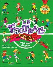 Le Football Raconte Aux Enfants ; Petit Guide Illustre