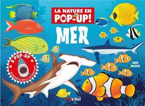 Mer ; 8 Pop-up ; Decouvre La Mer Et Ses Habitants