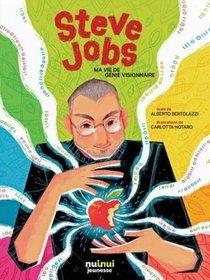 Steve Jobs ; Ma Vie De Genie Visionnaire