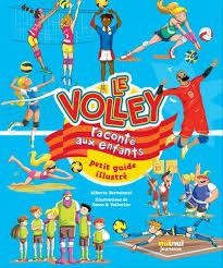 Le Volley Raconte Aux Enfants ; Petit Guide Illustre
