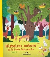 Histoires Nature De La Petite Salamandre T.1