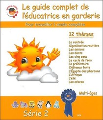 Le Guide Complet De L'educatrice En Garderie Serie 2