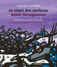 Le Chant Des Caribous. Ateek Oonagamoon