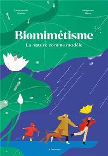 Biomimetisme ; La Nature Comme Modele