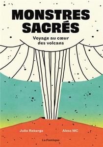 Monstres Sacres. Voyage Au C Ur Des Volcans