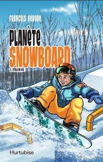 Planete Snowboard T.1 ; Style De Vie