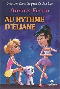 Au Rythme D'eliane ; Dans Les Yeux De Sue Lian