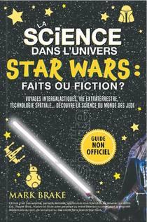 La Science Dans L'univers Star Wars : Faits Ou Fiction ?