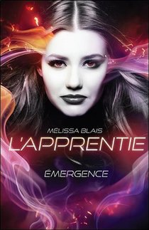 L'apprentie T.1 ; Emergence