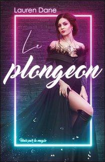 Unis Par La Magie T.3 ; Le Plongeon
