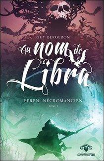 Au Nom De Libra T.1 ; Feren, Necromancien