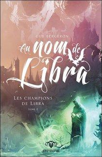 Au Nom De Libra T.2 ; Les Champions De Libra