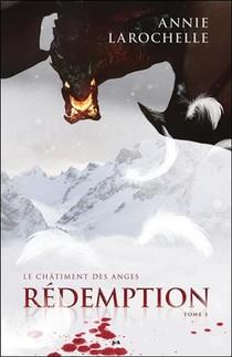 Le Chatiment Des Anges T.3 ; Redemption