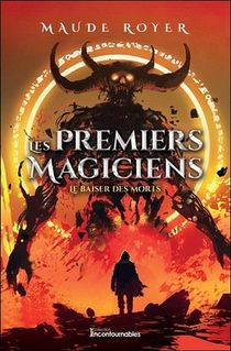 Les Premiers Magiciens T.4 ; Le Baiser Des Morts