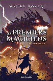 Les Premiers Magiciens T.5 ; Au-dela Des Mirages