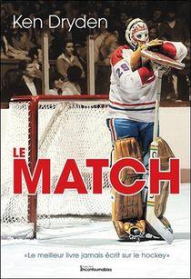 Le Match ; Le Meilleur Livre Jamais Ecrit Sur Le Hockey