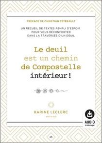 Le Deuil Est Un Chemin De Compostelle Interieur ! Recueil De Textes Sur Le Deuil