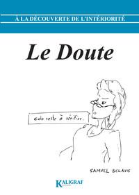 A La Decouverte De L'interiorite - A La Decouverte De L Interiorite Tome 2 : Le Doute